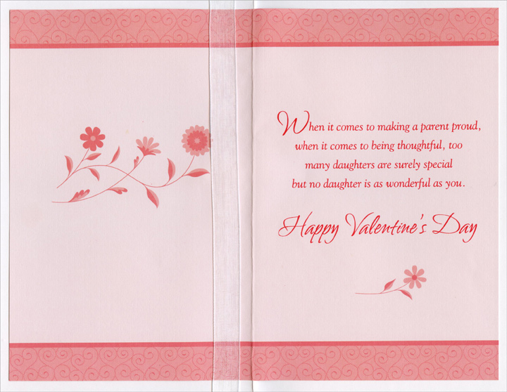 Surrounding Pink Flowers: Daughter (1 card/1 envelope) Freedom Greetings Valentine's Day Card - FRONT: Happy Valentine's Day to a Wonderful Daughter Who Means So Much  INSIDE: When it comes to making a parent proud, when it comes to being thoughtful, too many daughters are surely special but no daughter is as wonderful as you. Happy Valentine's Day