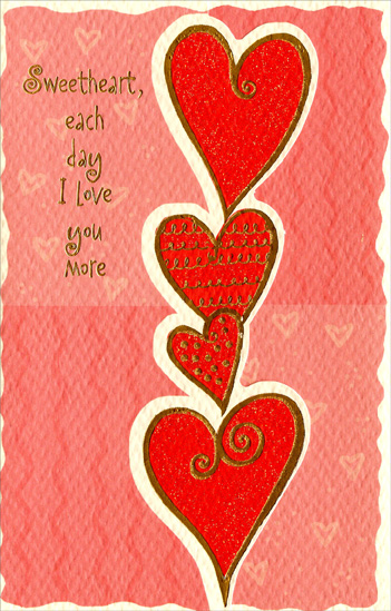 Tower of Hearts: Sweetheart (1 card/1 envelope) Freedom Greetings Valentine's Day Card - FRONT: Sweetheart, each day I love you more  INSIDE: and more, and more, and more. Happy Valentine's Day