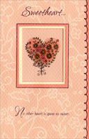 Die Cut Window with Heart of Flowers: Sweetheart (1 card/1 envelope) - Valentine's Day Card - FRONT: Sweetheart� No other heart is quite so sweet.  INSIDE: No other love makes me complete.