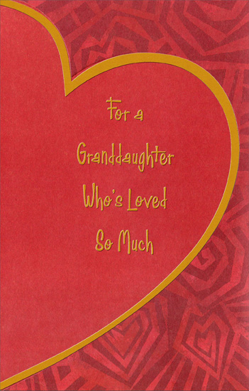Large Heart on Geometric Hearts: Granddaughter (1 card/1 envelope) Freedom Greetings Valentine's Day Card - FRONT: For a Granddaughter Who's Loved So Much  INSIDE: You've always been loved right from the start With a love that brought sunshine and joy to the heart� Happy Valentine's Day