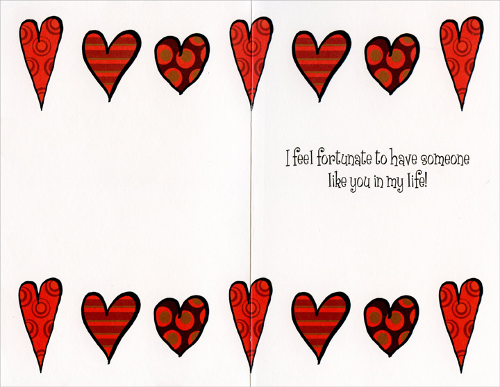 Patterned Hearts on White (1 card/1 envelope) - Valentine's Day Card - FRONT: On Valentine's Day & Always�  INSIDE: I feel fortunate to have someone like you in my life!
