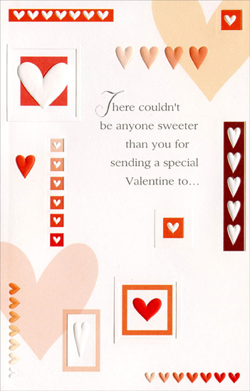 Bordered Hearts and Rows (1 card/1 envelope) Freedom Greetings Valentine's Day Card - FRONT: There couldn't be anyone sweeter than you for sending a special Valentine to�  INSIDE: So this one is sent as a little reminder that you make the world much more brighter! Happy Valentine's Day