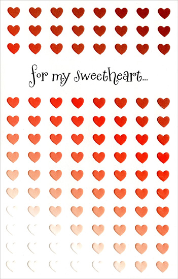 Fading Rows of Hearts: Sweetheart (1 card/1 envelope) Freedom Greetings Valentine's Day Card - FRONT: for my sweetheart�  INSIDE: �the sweetest joy in life is love�� and sweetheart, I know that�s true� because I've found my happiness in loving and being loved by you. happy valentine's day