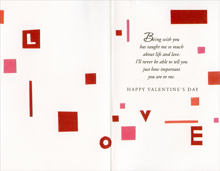 Geometric Love: One I Love (1 card/1 envelope) Freedom Greetings Valentine's Day Card - FRONT: LOVE  INSIDE: Being with you has taught me so much about life and love. I'll never be able to tell you just how important you are to me. Happy Valentine's Day
