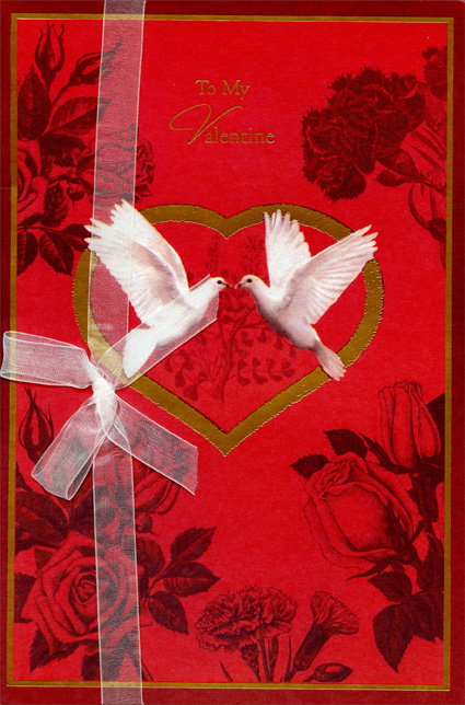 Two White Doves (1 card/1 envelope) Freedom Greetings Valentine's Day Card - FRONT: To My Valentine  INSIDE: Please be mine, Sweet Valentine, each day and every night. My love for you grows more and more each time you hold me tight. Whisper that you love me and my happiness takes flight. All My Love