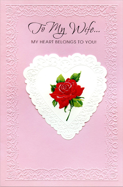 Die-Cut White Embossed Heart: Wife (1 card/1 envelope) Freedom Greetings Valentine's Day Card - FRONT: To My Wife� My Heart Belongs to You!  INSIDE: My heart has belonged to you since the day that we first met, and the years I've spent with you have been my happiest yet. Just knowing you're by my side every step along the way is all that I need to feel very happy and loved each day. Happy Valentine's Day