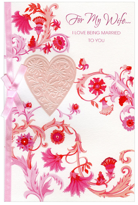 Pink Embossed Heart with Ribbon: Wife (1 card/1 envelope) - Valentine's Day Card - FRONT: For My Wife� I love being married to you  INSIDE: It's almost impossible to describe how wonderful it is to be married to you. All I know is how important you make me feel and how much nicer life is because of you. You're everything to me and I love you with all my heart! Happy Valentine's Day