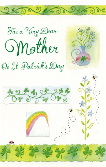Vase, Rainbow & Shamrocks: Mother (1 card/1 envelope) Freedom Greetings St. Patrick's Day Card - FRONT: For a Very Dear Mother On St. Patrick's Day  INSIDE: You've a comforting touch, a welcoming smile, You've a kind, caring heart, a fun-loving style - 'Tis for sure that no mother all the world through Could be quite as dear and as special as you!  Have a Grand St. Patrick's Day