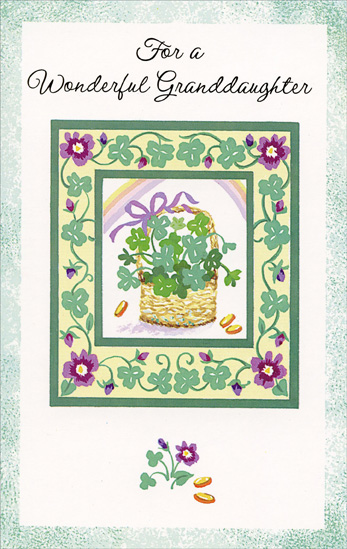 Basket of Shamrocks: Granddaughter (1 card/1 envelope) Freedom Greetings St. Patrick's Day Card - FRONT: For a Wonderful Granddaughter  INSIDE: Twas truly the luck of the Irish To have a granddaughter like you  Because of all the lovely things you always say and do�  That's why you're loved so very much and always will be, too.  Happy St. Patrick's Day  Love Always