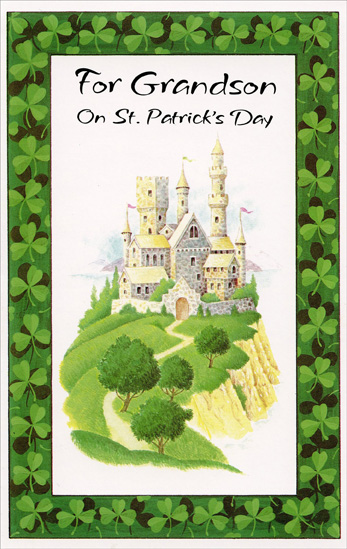 Castle: Grandson (1 card/1 envelope) Freedom Greetings St. Patrick's Day Card - FRONT: For Grandson On St. Patrick's Day  INSIDE: If all these St. Patrick's Day wishes come true, Grandson, the whole day will be happy for you!  Happy St. Patrick's Day - Happiness Always
