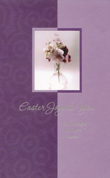 Flowers in Vase on Purple (1 card/1 envelope) Easter Card - FRONT: Easter Joys to You - �Earth laughs in flowers.� -Emerson  INSIDE: May Easter be as bright with joys for you as the world is filled with flowers in springtime.