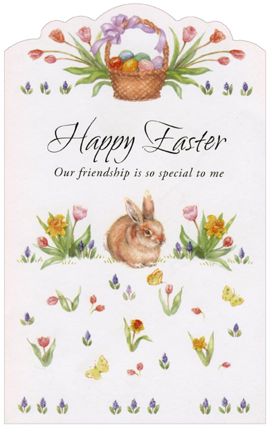 Basket, Bunny, and Flowers (1 card/1 envelope) Easter Card - FRONT: Happy Easter - Our friendship is so special to me  INSIDE: As comforting as chocolate, as comfortable as bunny slippers, as heartwarming as a hug�our friendship is a precious gift. With Love, at Easter