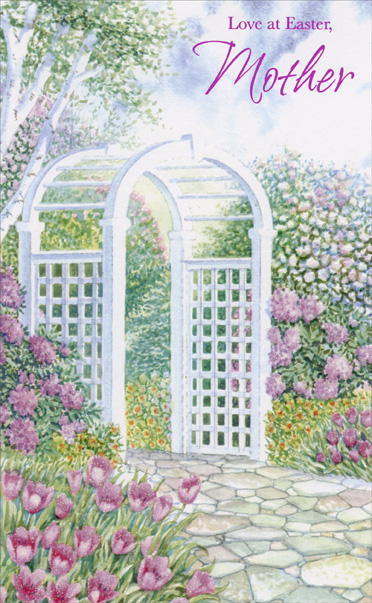 Trellis Archway Flower Garden: Mother (1 card/1 envelope) Easter Card - FRONT: Love at Easter, Mother  INSIDE: Mother, you've helped your family to see the beauty life can bring� You've always taught us how to find the good in everything� Having a mother as dear as you Makes each day seem like Spring! Happy Easter to a Wonderful Mother