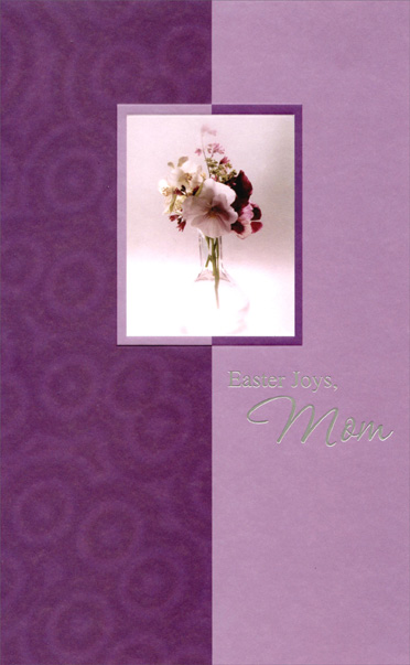 Flowers in Vase on Purple: Mom (1 card/1 envelope) Easter Card - FRONT: Easter Joys, Mom  INSIDE: Easter is the perfect time to celebrate the beauty of Springtime. Happy Easter