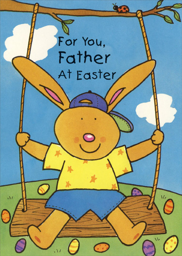 Bunny in Swing: Father (1 card/1 envelope) Easter Card - FRONT: For You, Father at Easter  INSIDE: There's someone who makes Easter a whole lot more fun� And, guess what, Father, you're the one! Happy Easter with Lots of Love