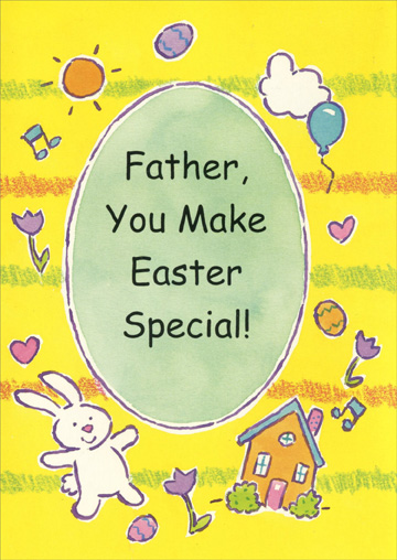 Bunny, Home, Egg, Balloon: Father (1 card/1 envelope) Easter Card - FRONT: Father, You Make Easter Special!  INSIDE: Easter eggs are lots of fun! Easter baskets are, too! But what makes Easter really special Is a really great father like you! Happy Easter with Lots and Lots of Love