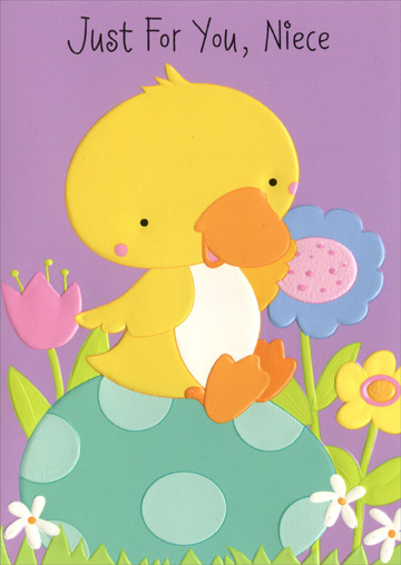 Embossed Duckling on Egg: Niece (1 card/1 envelope) - Easter Card - FRONT: Just For You, Niece  INSIDE: With a colored egg and pretty flowers this baby duck comes to say because you're so lovable and sweet - have an extra-special fun day! Happy Easter