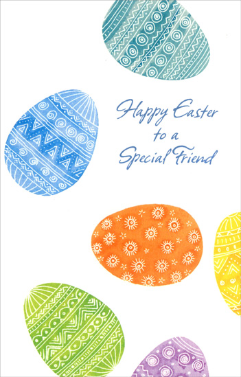 Three Panel Colored Eggs: Special Friend (1 card/1 envelope) Easter Card - FRONT: Happy Easter to a Special Friend  INSIDE: Springtime is a magic time But at the very heart of it, A friend like you will always be a very important part of it.