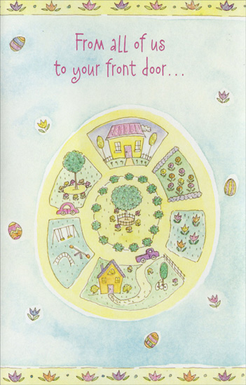 Circle of Homes: From All of Us (1 card/1 envelope) Easter Card - FRONT: From all of us to your front door�  INSIDE: �with wishes for a bright, delightful Easter and a springtime that holds many more sweet joys in store.