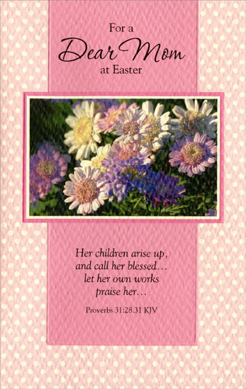 Glitter Daisies on Polka Dots: Mom (1 card/1 envelope) - Easter Card - FRONT: For a Dear Mom at Easter - �Her children arise up, and call her blessed� let her own works praise her�� Proverbs 31:25.31 KJV  INSIDE: May your loving heart be blessed with all your favorite things And every sweet and sunny joy this beautiful season brings. Happy Easter