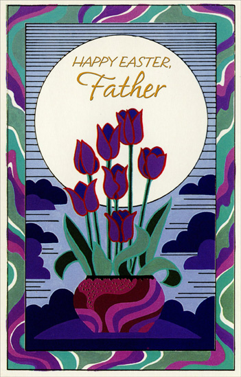 Purple & Red Tulips in Pot: Father (1 card/1 envelope) - Easter Card - FRONT: Happy Easter, Father  INSIDE: At this special season of the year, Just wanted to take the time to tell you what a special father you've always been. For treasures of the heart you've given, may the best life has to offer forever be yours. Happy Easter