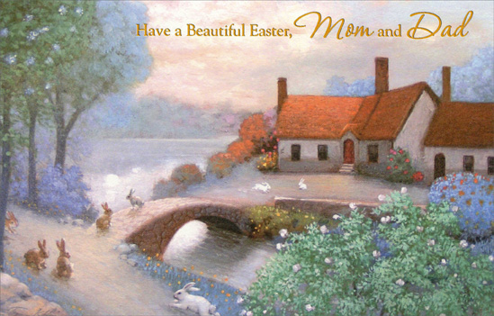 Stone Bridge and House: Mom & Dad (1 card/1 envelope) Easter Card - FRONT: Have a Beautiful Easter, Mom and Dad  INSIDE: May this Easter season bring a gathering of loved ones in celebration of all that is joyful and filled with love.