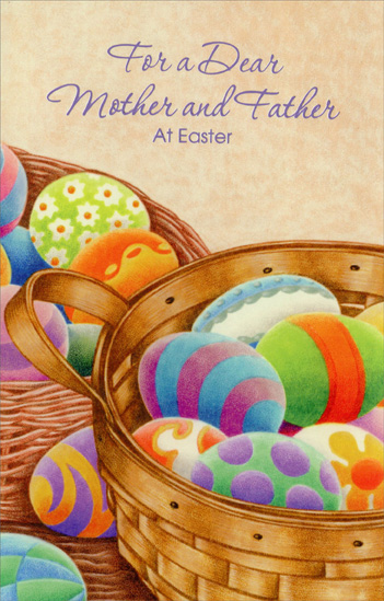 Two Baskets of Decorated Eggs: Mother & Father (1 card/1 envelope) - Easter Card - FRONT: For a Dear Mother and Father at Easter  INSIDE: All those Easter baskets you used to decorate were filled with more than candy and colored eggs� They were filled with lots of love! Thanks, Mother and Father, for making Easter so special!