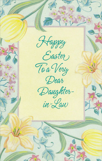 Flowers and Blue Foil Lettering: Daughter-in-Law (1 card/1 envelope) Easter Card - FRONT: Happy Easter To a Very Dear Daughter-in-Law  INSIDE: Like the special hope of Easter, The sunny days of Spring� You have a special magic that you give to everything. Happy Easter