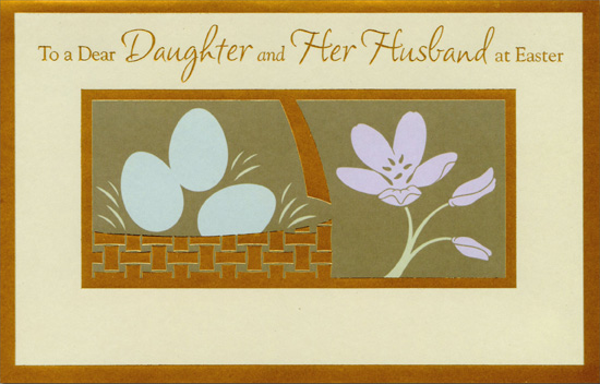 Gold Foil Basket and Border: Daughter & Husband (1 card/1 envelope) Easter Card - FRONT: To a Dear Daughter and Her Husband at Easter  INSIDE: Thank you for being the reason pride, joy, and tender memories grace that little Easter basket tucked in our hearts. You are both dearly loved.