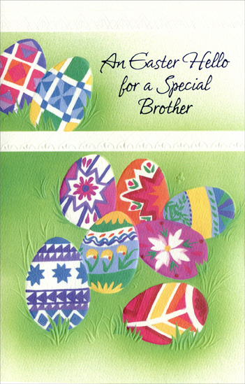 Decorated Eggs with White Divider: Brother (1 card/1 envelope) Easter Card - FRONT: An Easter Hello for a Special Brother  INSIDE: You bring a touch of Easter cheer To every day all through the year Just by being who you are� The very best brother there is by far! Happy Easter with Love