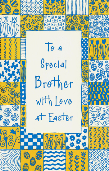 Blue Foil on White and Yellow Squares: Brother (1 card/1 envelope) Easter Card - FRONT: To a Special Brother with Love at Easter  INSIDE: A loving wish for all the joys that Eastertime can bring, And everything you're wishing for to brighten up the spring, With things to do that you enjoy, good times to share, and fun ~ In short, the happiness deserved by such a special brother.