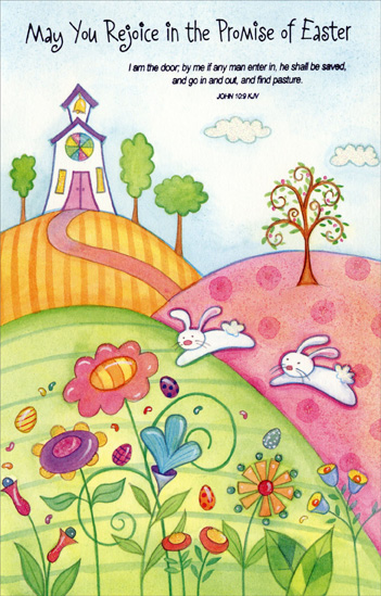 Church on Rolling Hills, Bunnies, & Flowers (1 card/1 envelope) - Easter Card - FRONT: May You Rejoice in the Promise of Easter - �I am the door, by me if any man enter in, he shall be saved, and go in and out, and find pasture.� John 10:9 KJV  INSIDE: May the miracle and promise of Easter fill your heart with peace and joy today and always.