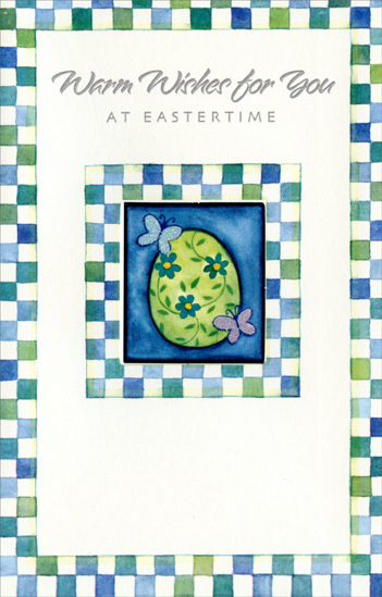 Checkerboard Die Cut Window (1 card/1 envelope) Easter Card - FRONT: Warm Wishes for You at Eastertime  INSIDE: Quiet time for dreaming, Unexpected pleasure, Moments filled with beauty, Easter joys to treasure� Wishing this for Easter And always, all your days.