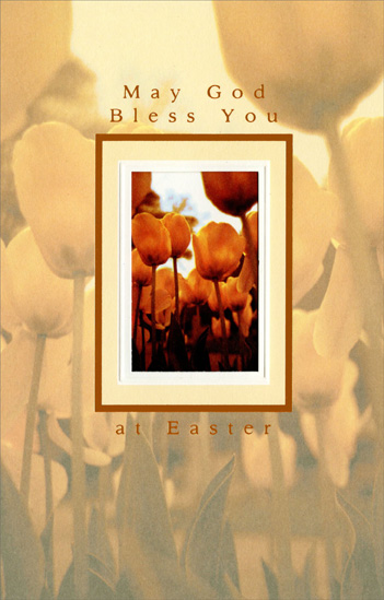 Orange Tulips in Die Cut Window (1 card/1 envelope) Religious Easter Card - FRONT: May God Bless You  INSIDE: May you sing a song of praise to God when Eastertime is here, And keep a song of joy inside your heart all through the year. Happy Easter - ��let us sing to the Lord� let us make a joyful noise to Him with songs of praise!� Psalm 95:1-2