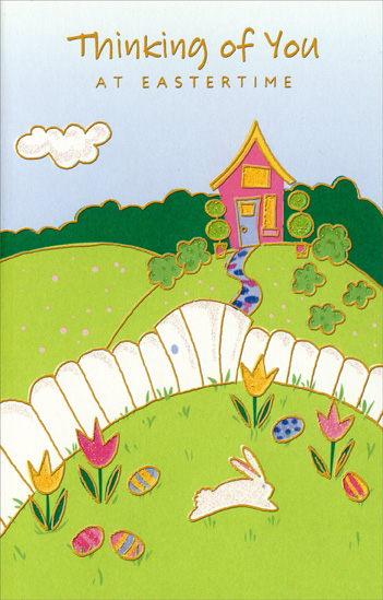 Pink Home and White Fence: Thinking of You (1 card/1 envelope) Easter Card - FRONT: Thinking of You at Eastertime  INSIDE: Thinking of you at Eastertime And want you to know it� So, I'm sending you this greeting As a special way to show it! Happy Easter