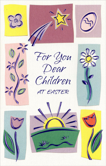 Eight Panel Floral, Sun & Star: Children (1 card/1 envelope) - Easter Card - FRONT: For You Dear Children at Easter  INSIDE: May the flowers bloom, the robins sing, The sun shine bright above you And your Easter be filled with the kind of joy You give to all who love you! Happy Easter with Love