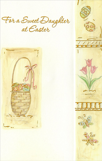 Easter Basket, Eggs, Tulips, and Butterflies: Daughter (1 card/1 envelope) Easter Card - FRONT: For a Sweet Daughter at Easter  INSIDE: If Easter Day is bright for you and filled with real delight for you� This loving wish will have come true And, Daughter, you deserve it, too! Happy Easter with Love