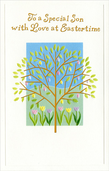 Gold Foil Tree over Tulips: Son (1 card/1 envelope) Easter Card - FRONT: To a Special Son with Love at Eastertime  INSIDE: A loving wish for all the joys that Eastertime can bring, And everything you're wishing for to brighten up the spring, With plans and projects you enjoy, good times to share, and fun ~ In short, the happiness deserved by such a special son.