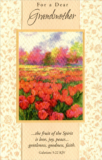 Watercolor Field of Tulips: Grandmother (1 card/1 envelope) - Easter Card - FRONT: For a Dear Grandmother - ��the fruit of the Spirit is love, joy, peace� gentleness, goodness, faith.� Galatians 5:22 KJV  INSIDE: You have a place in this family's heart that you alone can fill� Your gentle love and goodness bless our lives� and always will! Have a Joyous Easter