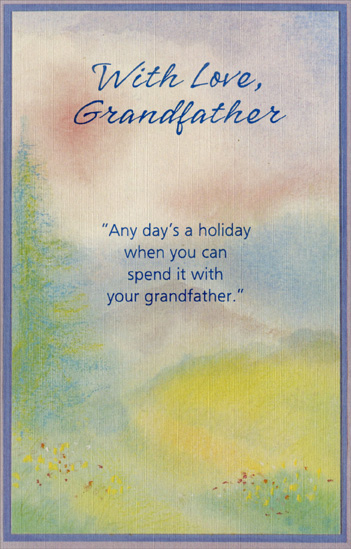 "Soft Hue Tree & Flowers: Grandfather (1 card/1 envelope) Easter Card - FRONT: With Love, Grandfather - ""Any day's a holiday when you can spend it with your Grandfather.""  INSIDE: Easter is a special day, it's true, But any day is special that I can spend with you Because, Grandfather, no matter what we choose to do, You can make any day a holiday. Happy Easter to a Wonderful Grandfather"