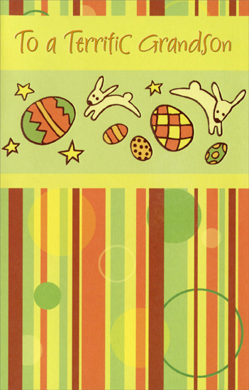 Eggs, Vertical Lines, and Circles: Grandson (1 card/1 envelope) Easter Card - FRONT: To a Terrific Grandson  INSIDE: Just hoping that this season will be your very best And bring you all the fun-filled things that make you happiest. Have a Great Easter