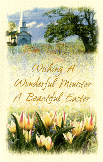 "Church and Tulips: Minister (1 card/1 envelope) Easter Card - FRONT: Wishing A Wonderful Minister A Beautiful Easter  INSIDE: May your Easter be filled with His Joy, Peace and Love And may your life be blessed with His gifts from above. ""The words of the LORD are pure words: as silver tried in a furnace of earth, purified seven times."" Psalms 12:6"