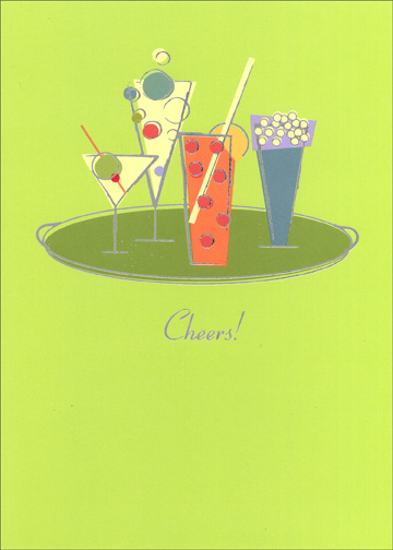 Party Drinks (1 card/1 envelope) Birthday Card - FRONT: Cheers!  INSIDE: To another fabulous year!  Happy Birthday