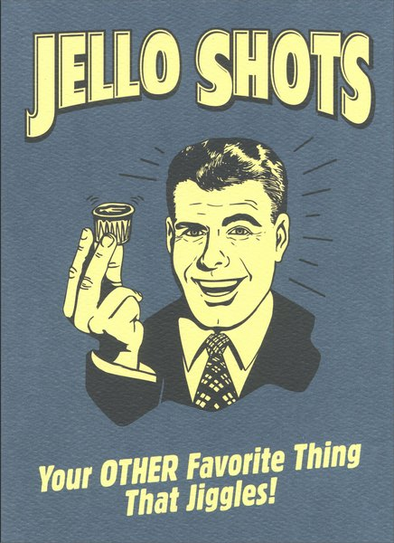 Jello Shots (1 card/1 envelope) Funny Retro Birthday Card - FRONT: Jello Shots  Your OTHER Favorite Thing That Jiggles!  INSIDE: It's your Birthday..  let's get this party SHAKIN'!