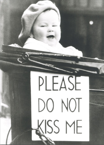 Baby in Carriage with Sign (1 card/1 envelope) Blank Card - FRONT: Please do not kiss me  INSIDE: Blank Inside