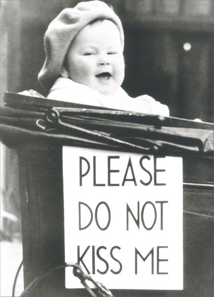 Baby in Carriage with Poster (1 card/1 envelope) - Birthday Card - FRONT: Please do not kiss me  INSIDE: Take a ride on the wild side. Happy Birthday