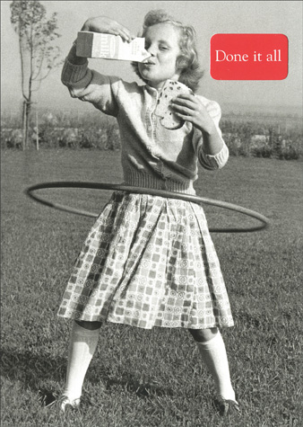 Mimi Jordan Hula Hoop Champion (1 card/1 envelope) - Birthday Card - FRONT: Done it all  INSIDE: Seen it all.  Done it all  Can't remember most of it!  Happy Birthday.