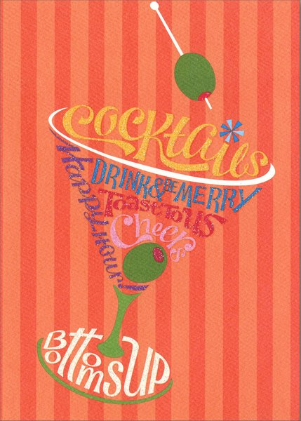 Cocktail Glass (1 card/1 envelope) Graphique De France Birthday Card - FRONT: Cocktails Drink & Be Merry Toast To Us Cheers Happy Hour Bottoms Up  INSIDE: Birthday wishes full of good cheer!