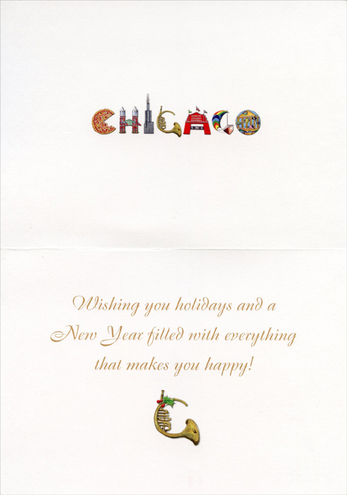 Chicago Greetings (1 card/1 envelope) - Holiday Card - FRONT: Season's Greetings from the windy city  INSIDE: Chicago - Wishing you holidays and a New Year filled with everything that makes you happy!