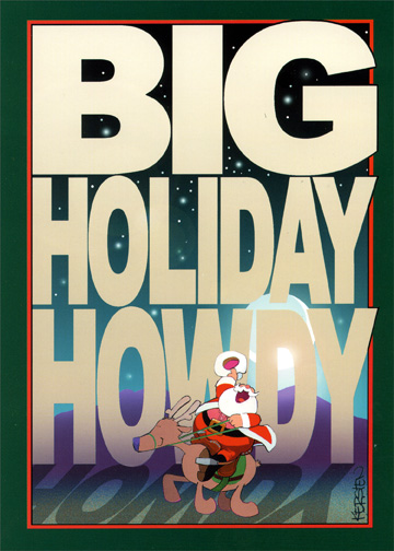 Big Holiday Howdy (1 card/1 envelope) Warm Weather Christmas Card - FRONT: Big Holiday Howdy  INSIDE: From our bunkhouse to yours!